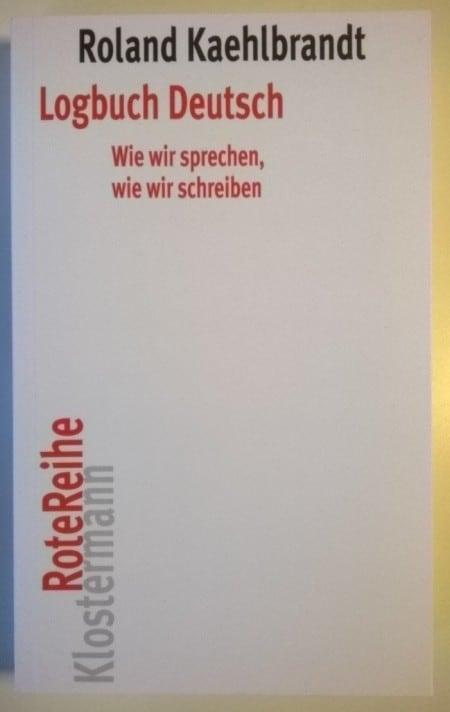 Rezension zu Roland Kaehlbrandt_Logbuch Deutsch für den Lektorenblog des Lektorenverbandes