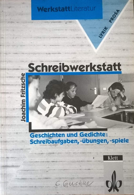 Schreibwerkstatt Fritzsche Klett: Kreatives Schreiben mit Kindern und Jugendlichen