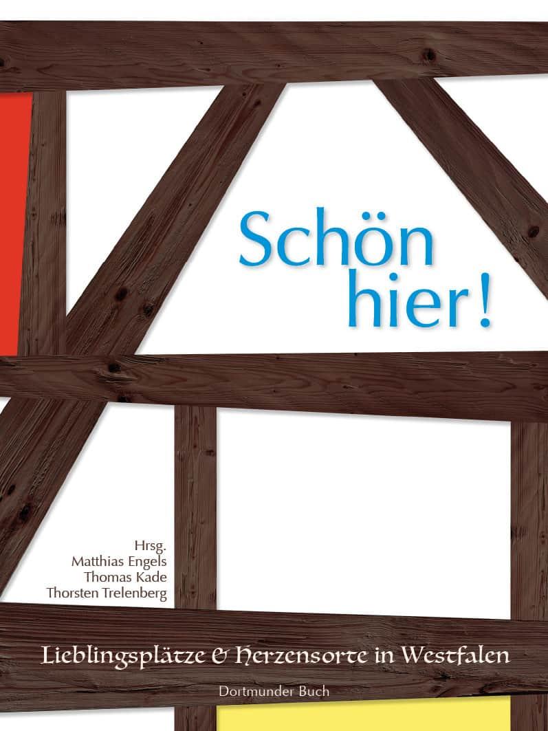 Cover Schön hier! Lieblingsplätze und Herzensorte in Westfalen