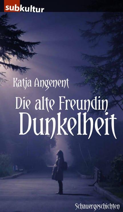 Katja-Angenent-Alte-Freundin-Dunkelheit-subkultur