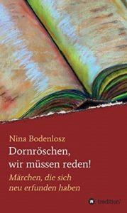 Märchen-Umschreibungen-Nina-Bodenlosz-Katarina-Pollner-Dornröschen-wir-müssen-reden